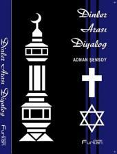 """Dinler Arası Diyalog: """"Dinler Arası Diyalog"""" konusunun gündemi aşırı meşgul ettiği 2006 yılında diyalogu savunanlar ile reddedenlerin görüşlerini paylaştıktan sonra kendimce Peygamberimizin hayatından diyalogun nasıl olması gerektiğini paylaştığım yaklaşık 500 sayfalık yazdığım 2.kitabım."""