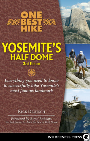 One Best Hike  Yosemite s Half Dome