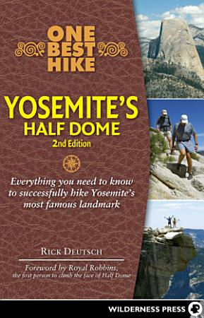One Best Hike  Yosemite s Half Dome PDF