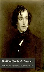 The Life of Benjamin Disraeli: Earl of Beaconsfield, Volume 3
