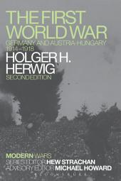 The First World War: Germany and Austria-Hungary 1914-1918, Edition 2
