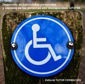 Desarrollo de habilidades personales y sociales de las personas con discapacidad. UF0799