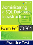 Exam Ref 70 764 Administering a SQL Database Infrastructure with Practice Test PDF