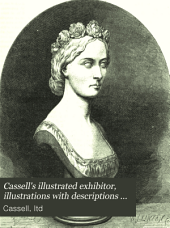 Cassell's illustrated exhibitor, illustrations with descriptions of the International exhibition of 1862