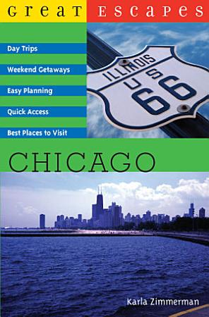 Great Escapes  Chicago  Day Trips  Weekend Getaways  Easy Planning  Quick Access  Best Places to Visit  Great Escapes  PDF