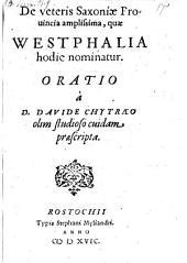 De veteris Saxoniae privincia quae Westphalia hodie nominatur, oratio