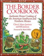 Border Cookbook: Authentic Home Cooking of the American Southwest and Northern Mexico