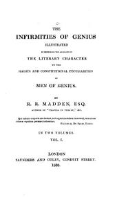 The Infirmities of Genius: Illustrated by Referring the Anomalies in the Literary Character to the Habits and Constitutional Peculiarities of Men of Genius, Volume 1