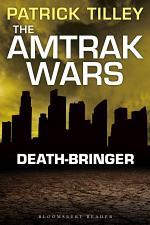 The Amtrak Wars: Death-Bringer