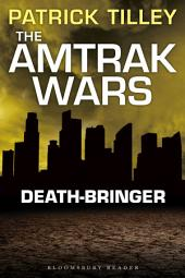 The Amtrak Wars: Death-Bringer: The Talisman Prophecies 5