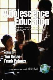 Adolescence and Education: General Issues in the Education of Adolescents