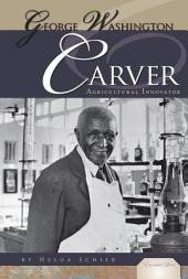George Washington Carver: Agricultural Innovator
