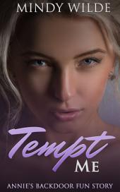 Tempt Me: Annie's Backdoor Fun Story