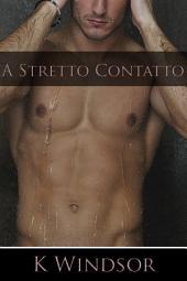 A Stretto Contatto: Una Fantasia Erotica Gay