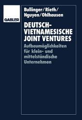 Deutsch-vietnamesische Joint Ventures: Aufbaumöglichkeiten für klein- und mittelständische Unternehmen