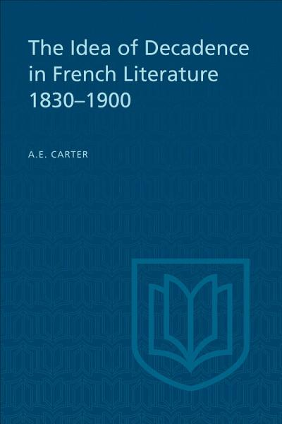Download The Idea of Decadence in French Literature  1830 1900 Book