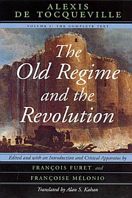The Old Regime and the Revolution  Volume I PDF