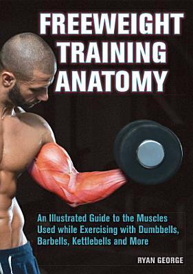 Freeweight Training Anatomy