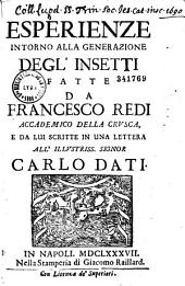 Esperienze intorno alla generazione degl' insetti, fatte da Francesco Redi,...