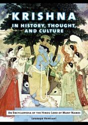 Krishna In History Thought And Culture An Encyclopedia Of The Hindu Lord Of Many Names Book PDF