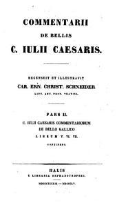 Commentarii: Commentarii de bello gallico : lib. V - VII, Volume 2