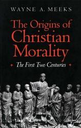The Origins Of Christian Morality Book PDF