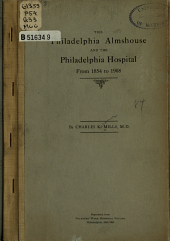 The Philadelphia Almshouse and the Philadelphia Hospital: From 1854 to 1908