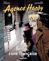 Agence Hardy - tome 5 - Berlin, zone française