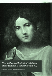 New authorized historical catalogue of the pictures & tapestries in the King's collection at Hampton court ...
