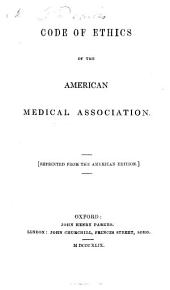 Code of Ethics of the American Medical Association [Reprinted from the American Edition].