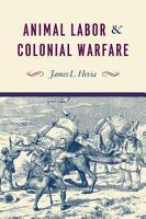 Animal Labor and Colonial Warfare PDF