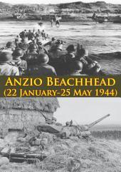 ANZIO BEACHHEAD (22 January-25 May 1944) [Illustrated Edition]