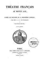 Théâtre français du Moyen-Age publié d'après les manuscrits de la Bibliothèque Nationale: (XI-XIVe siècles)