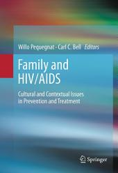 Family and HIV/AIDS: Cultural and Contextual Issues in Prevention and Treatment