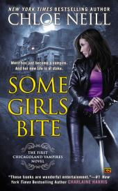 Some Girls Bite: A Chicagoland Vampires Novel