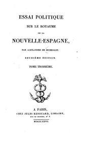 Essai politique sur le royaume de la Nouvelle-Espagne: Volume3