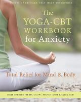 The Yoga CBT Workbook for Anxiety PDF