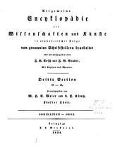 Allgemeine Encyklopädie der Wissenschaften und Künste: in alphabetischer Folge. ¬Section ¬3, O - Z ; Theil 5, Ordination - Oroz. 3,5