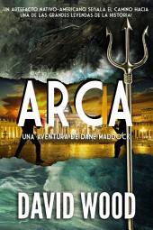 Arca: Una aventura de Dane Maddock
