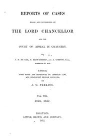 Reports of Cases Heard and Determined by the Lord Chancellor, and the Court of Appeal in Chancery. [1851-1857]: Volume 8