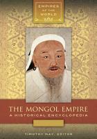 The Mongol Empire  A Historical Encyclopedia  2 volumes  PDF