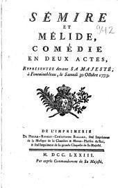 Sémire et Mélide: Comédie en 2 actes
