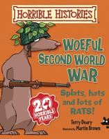 Horrible Histories  Woeful Second World War PDF
