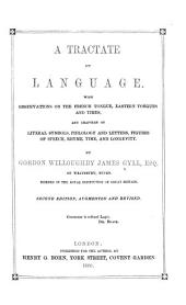 A Tractate on Language: With Observations on the French Tongue, Eastern Tongues and Times, and Chapters on Literal Symbols, Philology and Letters, Figures of Speech, Rhyme, Time and Longevity