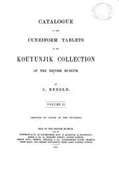 Catalogue of the Cuneiform Tablets in the Kouyunjik Collection of the British Museum: Volume 2