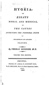 Hygëia: Or, Essays Moral and Medical on the Causes Affecting the Personal State of Our Middling and Affluent Classes, Volume 1