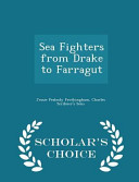 Sea Fighters from Drake to Farragut - Scholar's Choice Edition