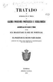 Tratado de demarcação e troca de algumas possessões portuguezas e neerlandezas no Archipelago de Solor e Timor entre sua magestade el-rei de Portugal e sua magestade el-rei dos Paizes Baixos assignado em Lisboa pelos respectivos plenipotenciarios aos 20 de abril de 1859