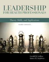 Leadership for Health Professionals: Edition 3
