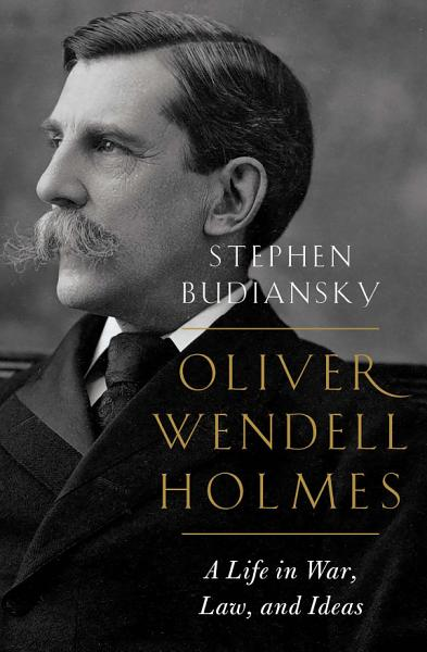Download Oliver Wendell Holmes  A Life in War  Law  and Ideas Book